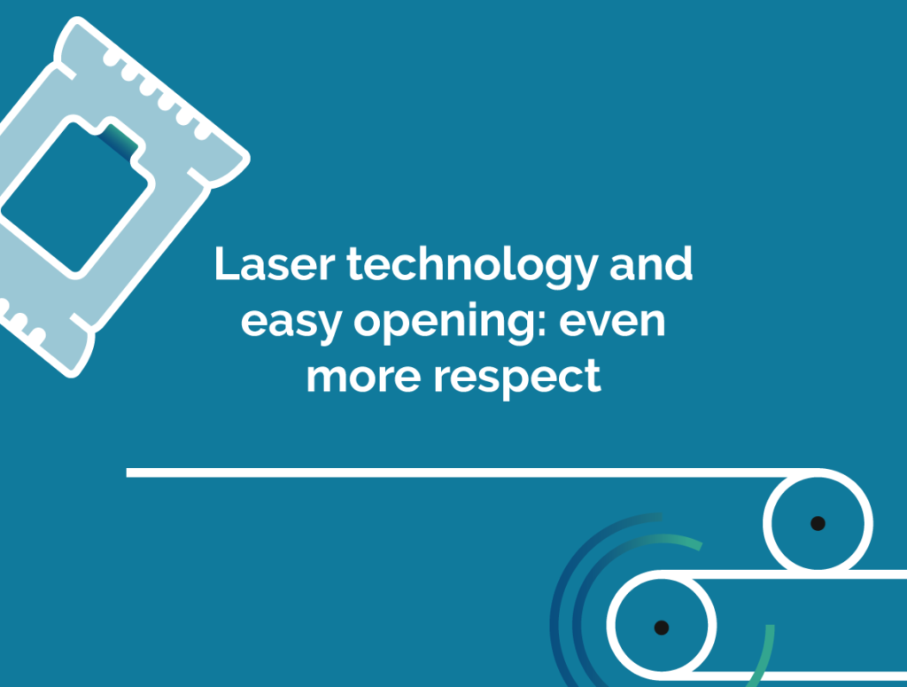 Laser technology and easy opening: even more respect