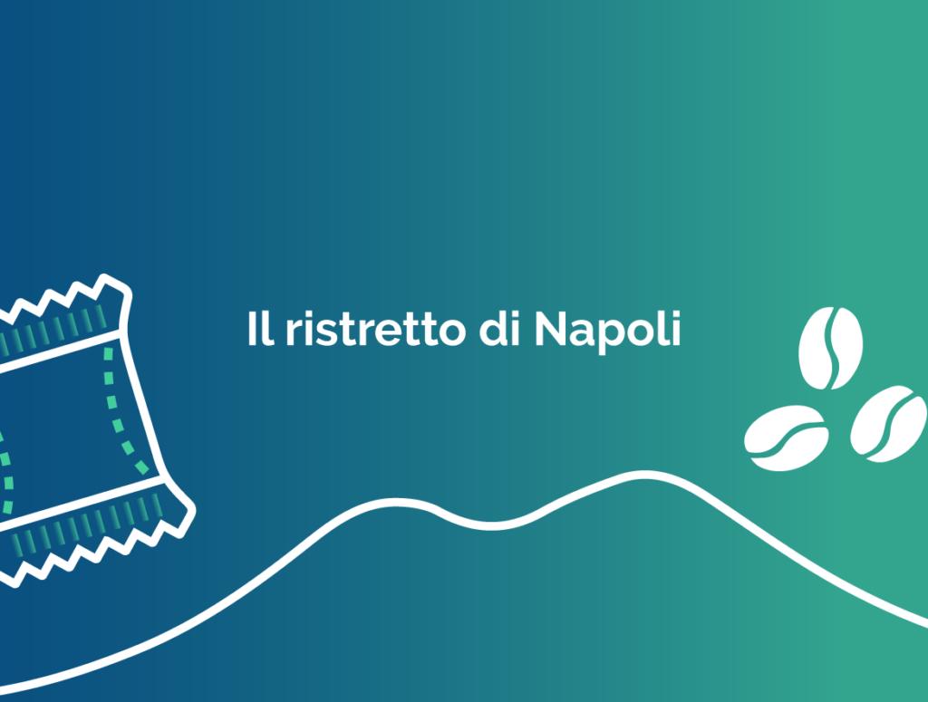 Il ristretto di Napoli