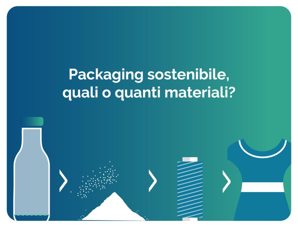 Packaging sostenibile, quali o quanti materiali?