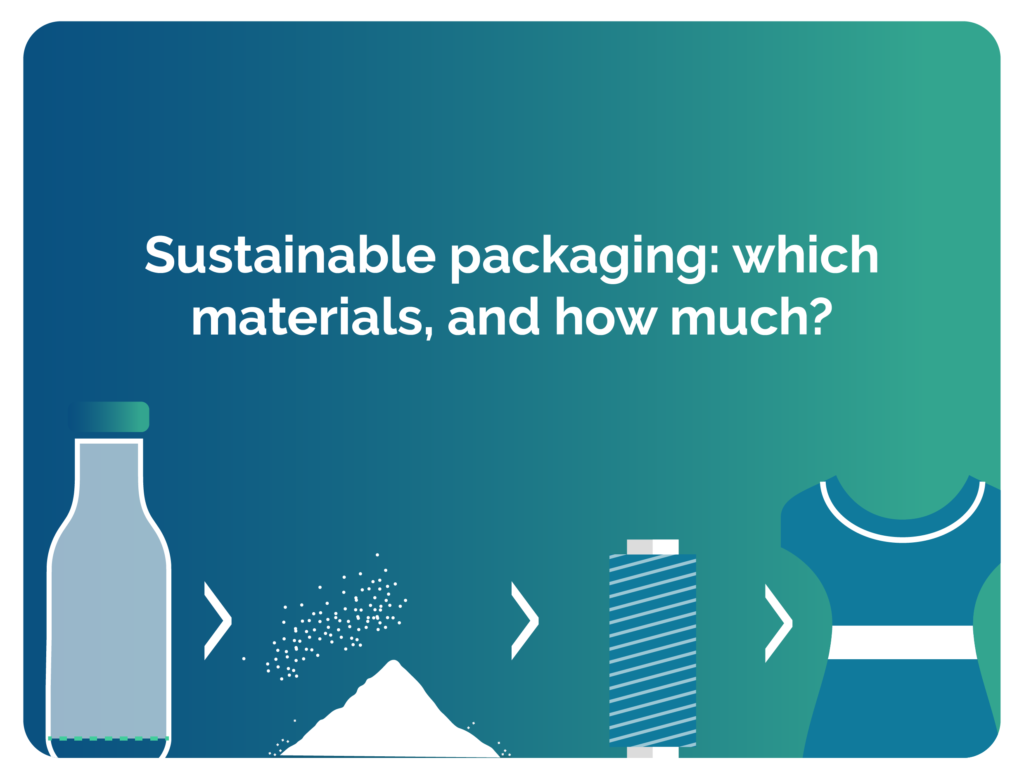 Sustainable packaging: which materials, and how much?